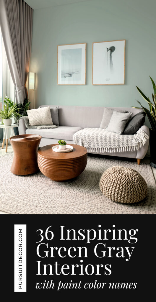 36 Inspiring Green Gray Interiors (with Paint Color Names) - Post Pin.
