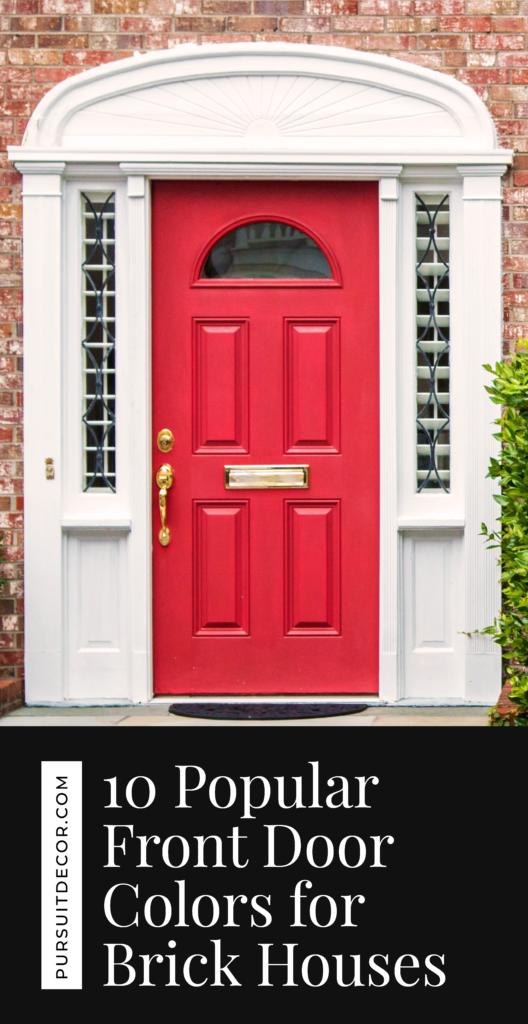 10 Popular Front Door Colors for Brick Houses - Pursuit Decor - red front door
