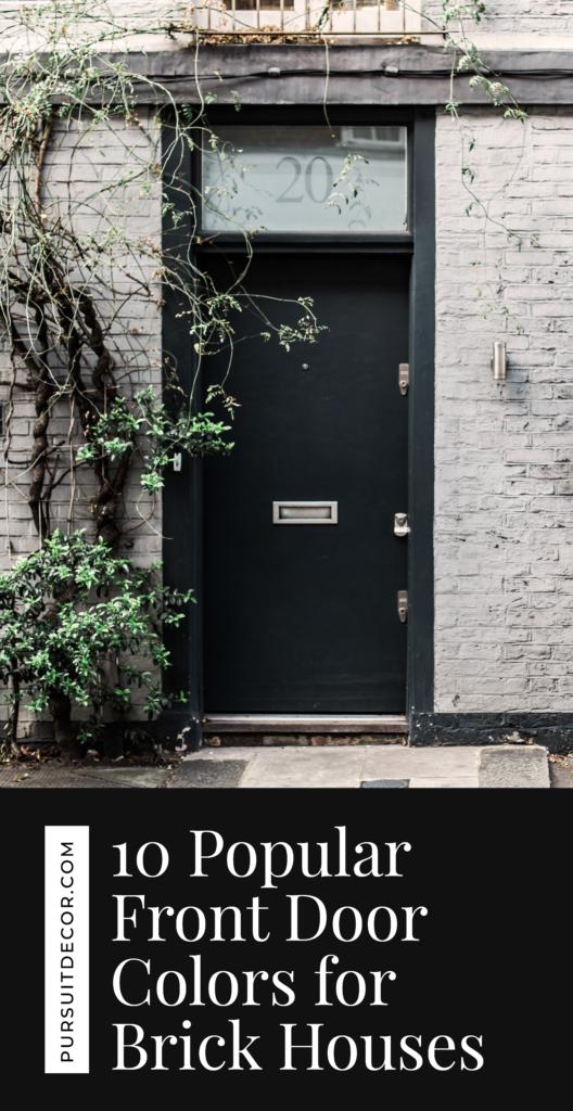 10 Popular Front Door Colors for Brick Houses - Pursuit Decor - black front door