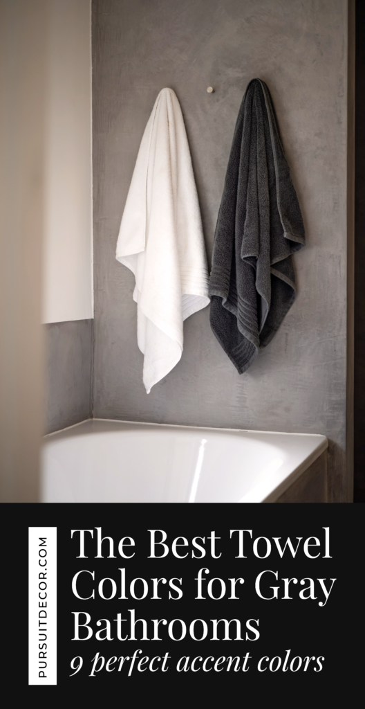 What Color Towels Work Best for Gray Bathrooms?